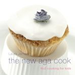 The New Aga Cook: No 2 Cooking for kids cover