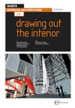 Basics Interior Architecture 03: Drawing Out the Interior cover