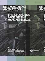 Re-Imagining Animation: The Changing Face of the Moving Image cover