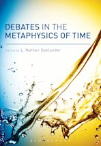 Debates in the Metaphysics of Time cover