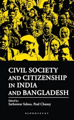 Civil Society and Citizenship in India and Bangladesh cover