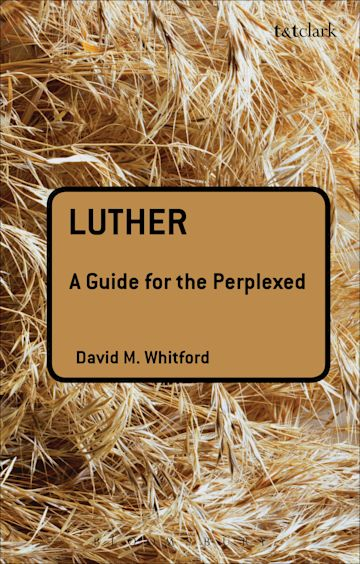 Luther: A Guide for the Perplexed cover
