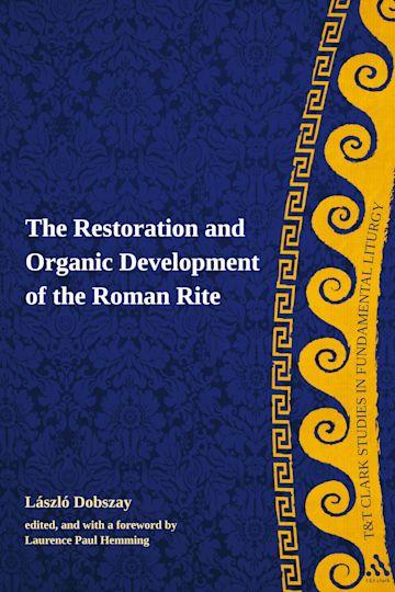 The Restoration and Organic Development of the Roman Rite cover