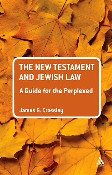 The New Testament and Jewish Law: A Guide for the Perplexed cover