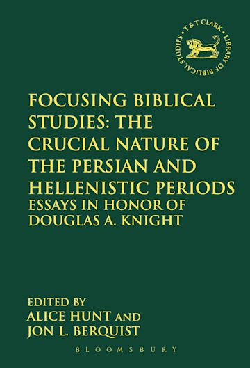 Focusing Biblical Studies: The Crucial Nature of the Persian and Hellenistic Periods cover