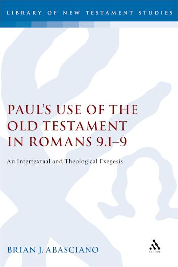 Paul's Use of the Old Testament in Romans 9.1-9 cover