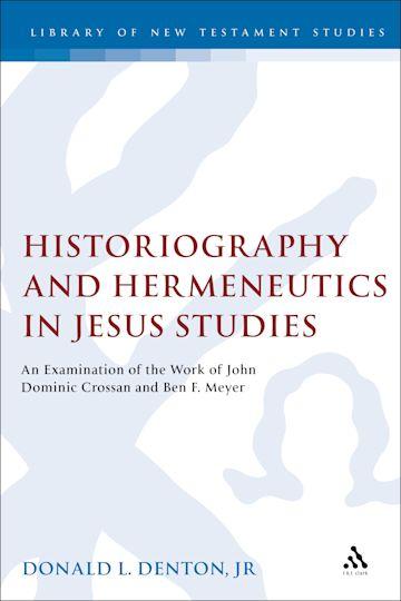 Historiography and Hermeneutics in Jesus Studies cover