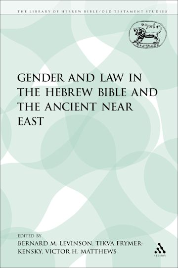 Gender and Law in the Hebrew Bible and the Ancient Near East cover