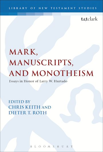 Mark, Manuscripts, and Monotheism cover