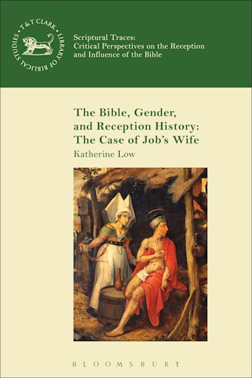 The Bible, Gender, and Reception History: The Case of Job's Wife cover