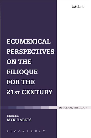 Ecumenical Perspectives on the Filioque for the 21st Century cover
