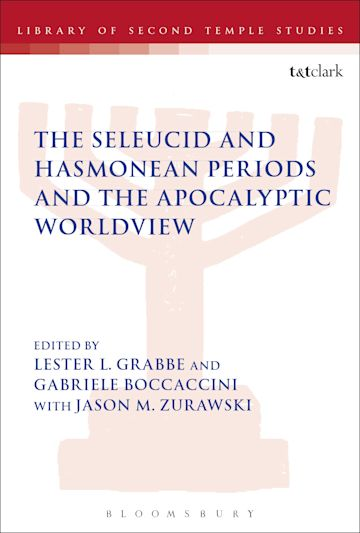 The Seleucid and Hasmonean Periods and the Apocalyptic Worldview cover