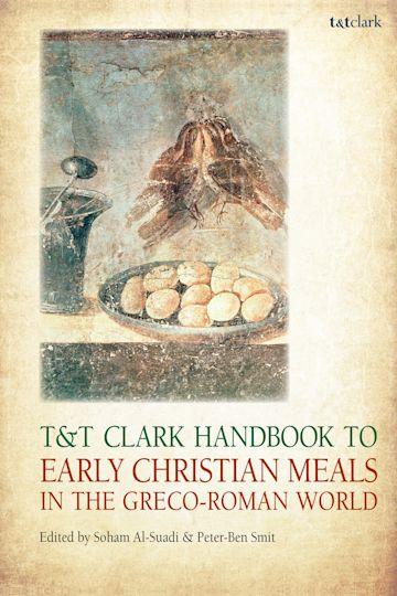 T&T Clark Handbook to Early Christian Meals in the Greco-Roman World cover