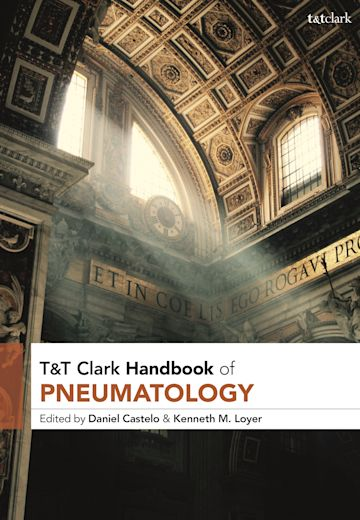 T&T Clark Handbook of Pneumatology cover