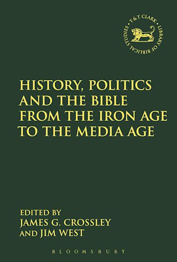 History, Politics and the Bible from the Iron Age to the Media Age cover