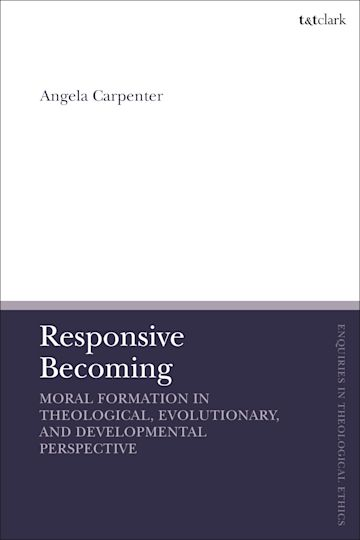 Responsive Becoming: Moral Formation in Theological, Evolutionary, and Developmental Perspective cover