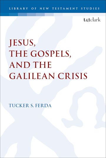 Jesus, the Gospels, and the Galilean Crisis cover