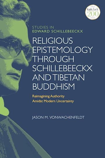 Religious Epistemology through Schillebeeckx and Tibetan Buddhism cover
