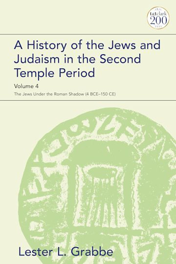 A History of the Jews and Judaism in the Second Temple Period, Volume 4 cover