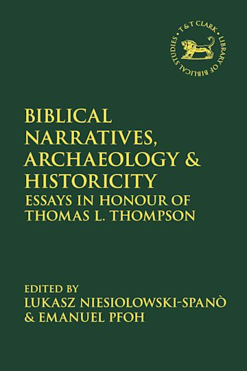Biblical Narratives, Archaeology and Historicity cover