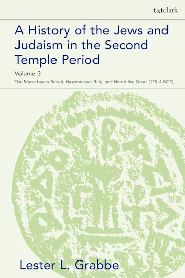 A History of the Jews and Judaism  in the Second Temple Period, Volume 3 cover