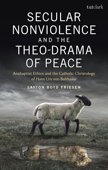 Secular Nonviolence and the Theo-Drama of Peace cover