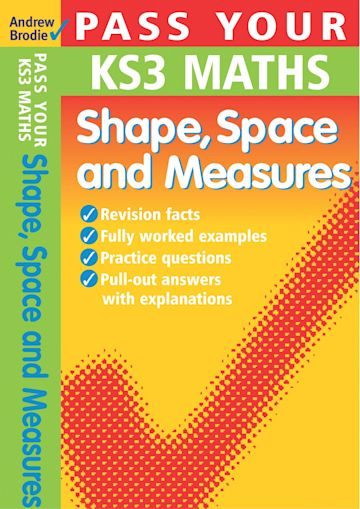 Pass Your KS3 Maths: Shape, Space and Measures cover