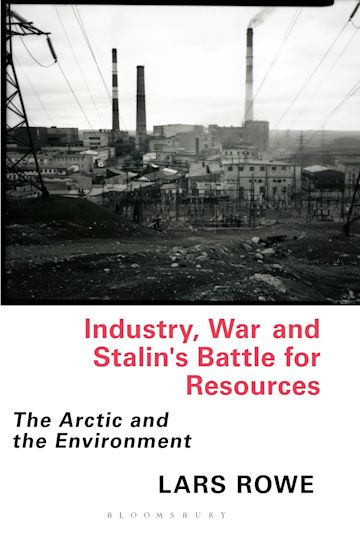 Industry, War and Stalin's Battle for Resources cover