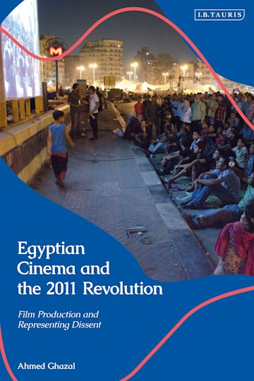 Egyptian Cinema and the 2011 Revolution cover