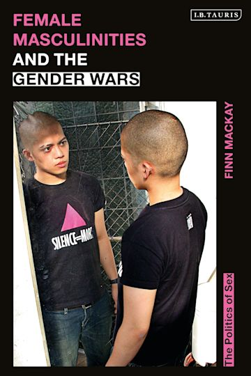 Female Masculinities and the Gender Wars cover