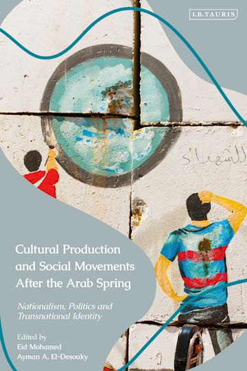 Cultural Production and Social Movements After the Arab Spring cover