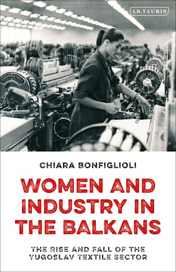 Women and Industry in the Balkans cover