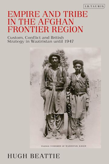 Empire and Tribe in the Afghan Frontier Region cover