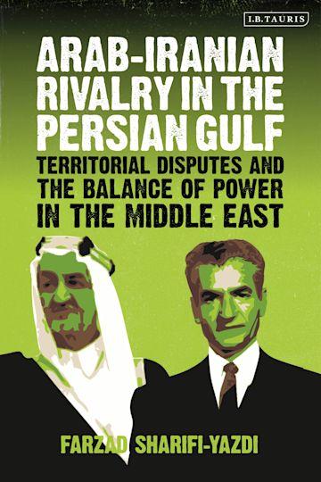 Arab-Iranian Rivalry in the Persian Gulf cover