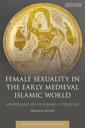 Female Sexuality in the Early Medieval Islamic World cover