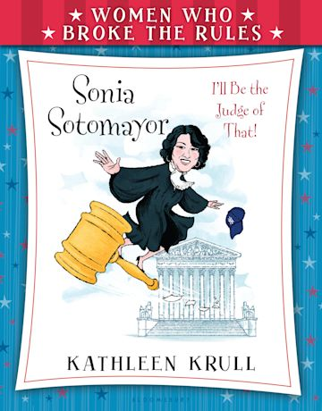 Women Who Broke the Rules: Sonia Sotomayor cover
