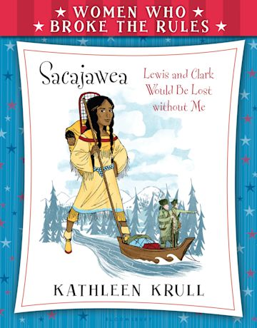 Women Who Broke the Rules: Sacajawea cover