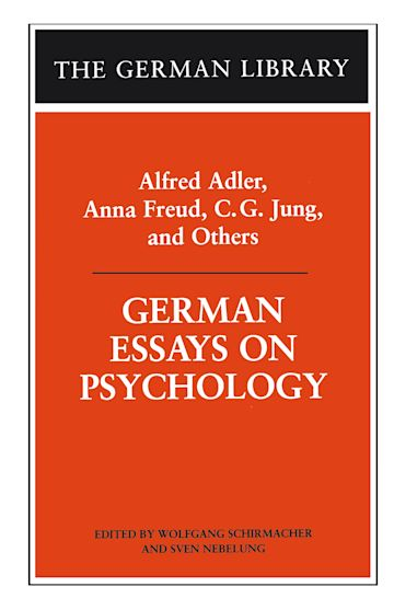 German Essays on Psychology: Alfred Adler, Anna Freud, C.G. Jung, and Others cover