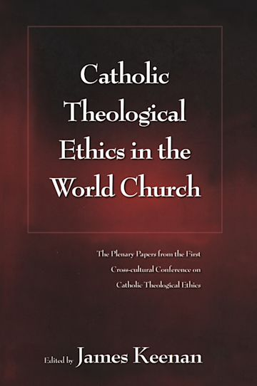 Catholic Theological Ethics in the World Church cover