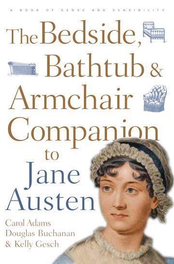 The Bedside, Bathtub & Armchair Companion to Jane Austen cover