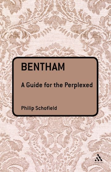 Bentham: A Guide for the Perplexed cover