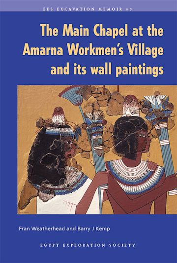 The Main Chapel at the Amarna Workmen's Village and Its Wall Paintings cover