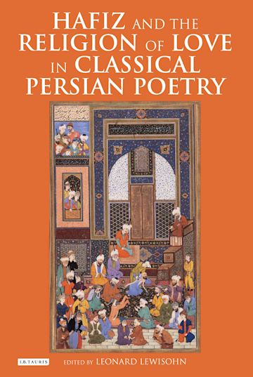Hafiz and the Religion of Love in Classical Persian Poetry cover