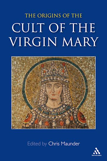 Origins of the Cult of the Virgin Mary cover