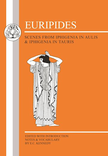 Euripides: Scenes from Iphigenia in Aulis and Iphigenia in Tauris cover