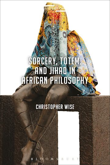 Sorcery, Totem, and Jihad in African Philosophy cover