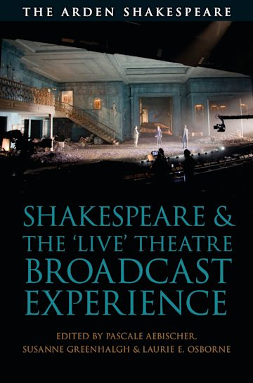 Shakespeare and the 'Live' Theatre Broadcast Experience cover