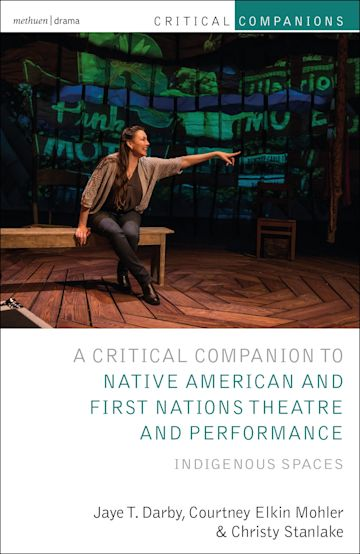 Critical Companion to Native American and First Nations Theatre and Performance cover