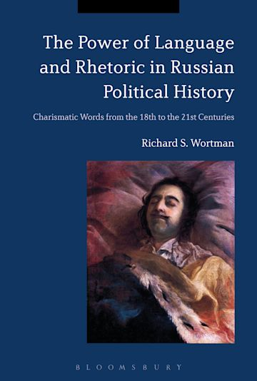 The Power of Language and Rhetoric in Russian Political History cover