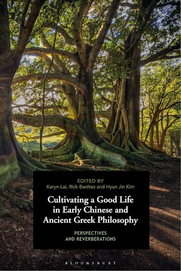Cultivating a Good Life in Early Chinese and Ancient Greek Philosophy cover